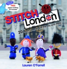 Stitch London : 20 Kooky Ways to Knit the City and More, Paperback Book
