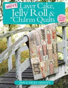 More Layer Cake, Jelly Roll and Charm Quilts, Paperback Book