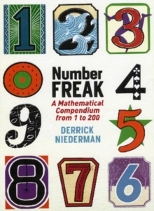 Number Freak : A Mathematical Compendium from 1 to 200, Hardback Book