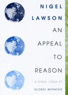 An Appeal to Reason : A Cool Look at Global Warming, Paperback Book