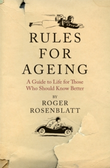 Rules for Ageing, Hardback Book