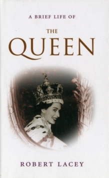A Brief Life of the Queen, Hardback Book