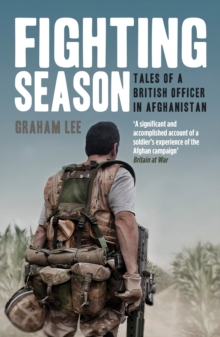 Fighting Season : Tales of a British Officer in Afghanistan, Paperback Book