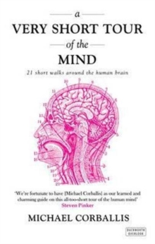 A Very Short Tour of the Mind : 21 Short Walks Around the Human Brain, Paperback Book