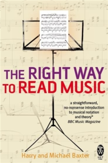 The Right Way to Read Music : Learn the Basics of Music Notation and Theory, Paperback Book