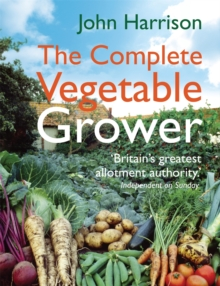 The Complete Vegetable Grower, Hardback Book