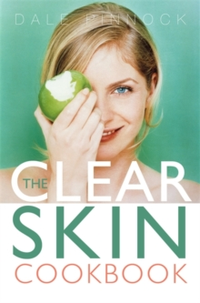 The Clear Skin Cookbook, Paperback Book