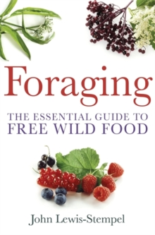 Foraging : The Essential Guide to Free Wild Food, Paperback Book