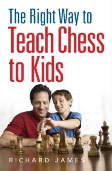 The Right Way to Teach Chess to Kids, Paperback Book