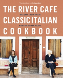 The River Cafe Classic Italian Cookbook, Hardback Book