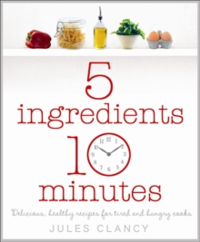 Five Ingredients, Ten Minutes, Paperback Book