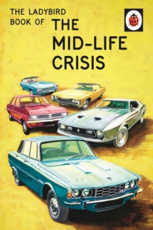 The Ladybird Book of the Mid-Life Crisis, Hardback Book