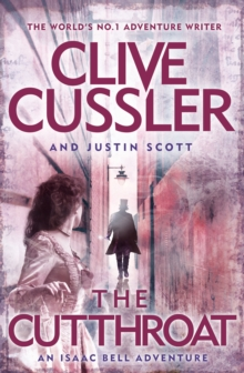 The Cutthroat : Isaac Bell, Book 10, Hardback Book