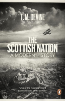 The Scottish Nation : A Modern History, Paperback Book