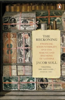 The Reckoning : Financial Accountability and the Making and Breaking of Nations, Paperback Book