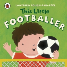 This Little Footballer: Ladybird Touch and Feel, Board book Book