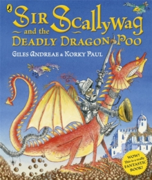 Sir Scallywag and the Deadly Dragon Poo, Paperback Book