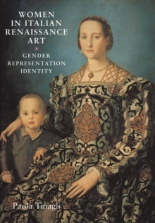 Women in Italian Renaissance Art : Gender, Representation, Identity, Paperback Book
