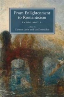 From Enlightenment to Romanticism : Anthology Pt. 2, Paperback Book