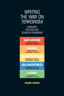 Writing the War on Terrorism : Language, Politics and Counter-terrorism, Paperback Book