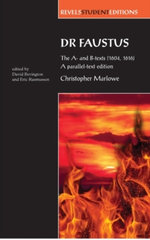 Dr Faustus: the A- and B- Texts (1604, 1616) : A Parallel-Text Edition, Paperback Book