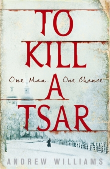 To Kill a Tsar, Hardback Book