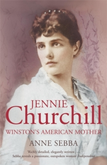 Jennie Churchill : Winston's American Mother, Paperback Book
