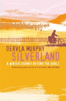 Silverland : A Winter Journey Beyond the Urals, Paperback Book
