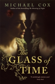 The Glass of Time : The Secret Life of Miss Esperanza Gorst, Narrated by Herself, Paperback Book