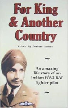 For King and Another Country : An Amazing Life Story of an Indian WW2 RAF Fighter Pilot, Hardback Book