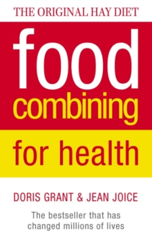 Food Combining for Health : The Bestseller That Has Changed Millions of Lives, Paperback Book