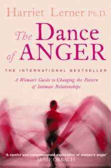 The Dance of Anger : A Woman's Guide to Changing the Pattern of Intimate Relationships, Paperback Book