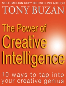 The Power of Creative Intelligence : 10 Ways to Tap into Your Creative Genius, Paperback Book