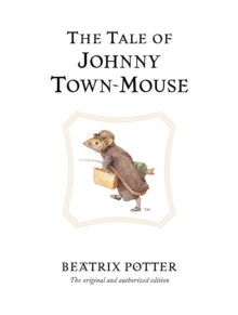 The Tale of Johnny Town-Mouse, Hardback Book