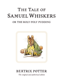The Tale of Samuel Whiskers or the Roly-Poly Pudding, Hardback Book