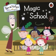 Ben and Holly's Little Kingdom: Magic School, Board book Book