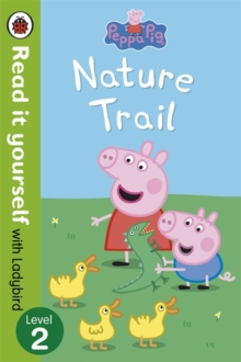 Peppa Pig: Nature Trail - Read it Yourself with Ladybird : Level 2, Paperback Book