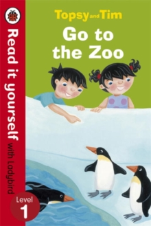Topsy and Tim Go to the Zoo - Read it Yourself with Ladybird : Level 1, Paperback Book