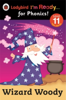 Wizard Woody: Ladybird I'm Ready for Phonics Level 11, Paperback Book