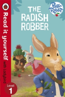 Peter Rabbit: the Radish Robber - Read it Yourself with Ladybird : Level 1, Paperback Book