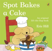 Spot Bakes A Cake, Paperback Book