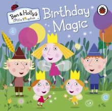 Ben and Holly's Little Kingdom: Birthday Magic, Board book Book