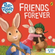 Peter Rabbit Animation: Friends Forever, Paperback Book