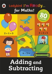 Adding and Subtracting: Ladybird I'm Ready for Maths Sticker Workbook, Paperback Book