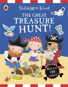 The Great Treasure Hunt: a Ladybird Skullabones Island Sticker Activity Book, Paperback Book