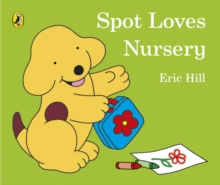 Spot Loves Nursery, Board book Book