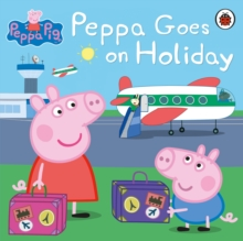 Peppa Goes on Holiday, Paperback Book