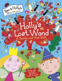 Ben and Holly's Little Kingdom: Holly's Lost Wand - A Search-and-Find Book, Paperback Book