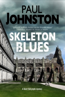 Skeleton Blues : A Dystopian Thriller Set in Edinburgh, Hardback Book