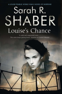 Louise's Chance : A 1940s Spy Thriller Set in Wartime Washington, Hardback Book